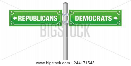 Republicans Or Democrats, Written On Street Signs To Choose Ones Favorite Party, Government, Politic