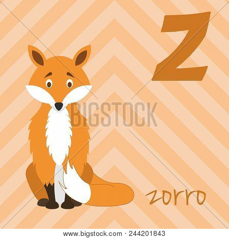 Cute Cartoon Zoo Illustrated Alphabet With Funny Animals. Spanish Alphabet: Z For Zorro. Learn To Re