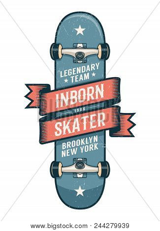 Authentic Skateboarding Logo In Old School Style. Classic Skateboard With Heraldic Ribbon And Inscri