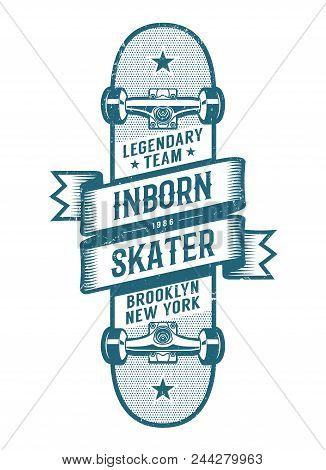 Skateboard Wrapped With A Ribbon With Inscriptions - A Hipster Emblem Tattoo With A Grunge Texture O