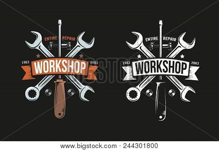 Workshop Retro Logo With Wrench, Screwdriver And Heraldic Ribbon. Black Background. Color And Monoch