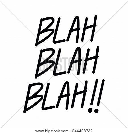 Handwriting Phrase, Blah Blah Blah. Vector Illustration