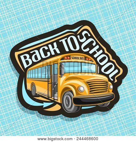 Vector Logo For School Bus, Orange Empty Schoolbus With An Open Door Awaiting Junior Students, Arrow