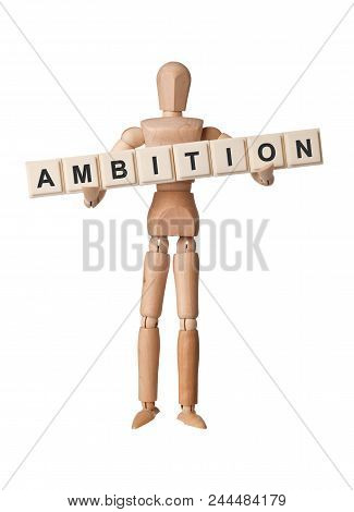 Wooden figurine with the word AMBITION isolated on white background poster