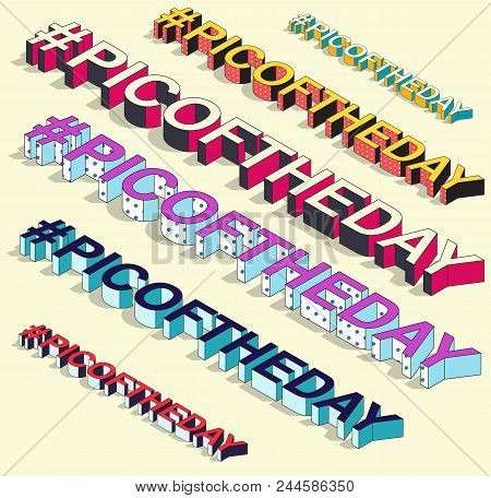 Isometric Hashtag - Picoftheday. Social Media Isolated Vector Element With Shadow. Feelings Icon For