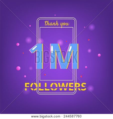 1m Followers  Banner. Vector Illustration. 1million Followers Thank You Phrase With Random Items. Ul
