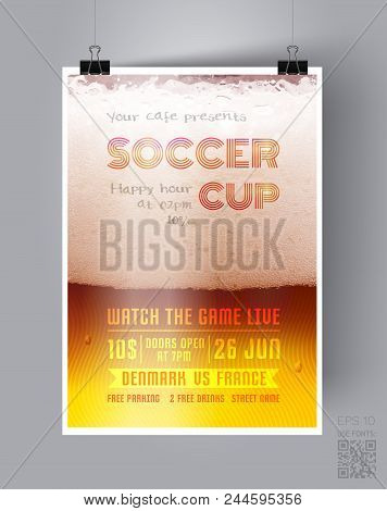Soccer Cup Flyer Template On The Background Of A Beer Glass. Happy Hour Beer  Poster Of A Football M
