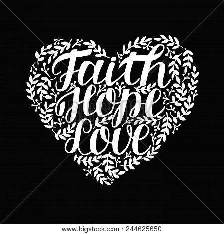 Hand Lettering Faith, Hope And Love In Shape Of Heart. Bible Verse. Biblical Background. Christian P