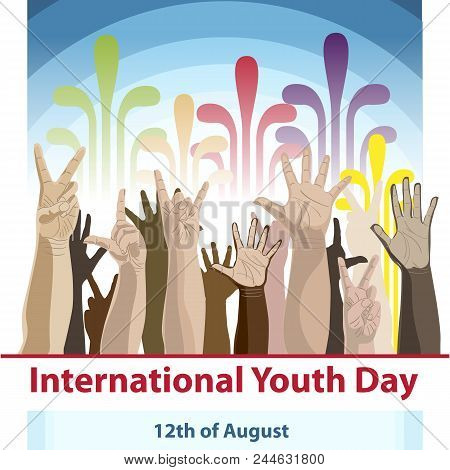 International Youth Day, 12 August, Hands Of Young People Of Different Races