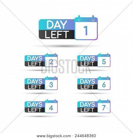 Number Of Days Left To Go Badges Or Sticker Design. Vector Stock Illustration.