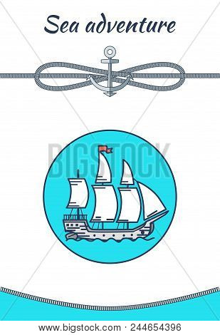 Sea Adventure Banner, Color Vector Illustration, Cordage Knot, Ship Icon Isolated On Blue Circle, An