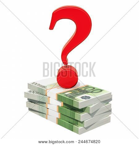 Euro Packs With Question Mark. Financial Question Concept, 3d Rendering Isolated On White Background