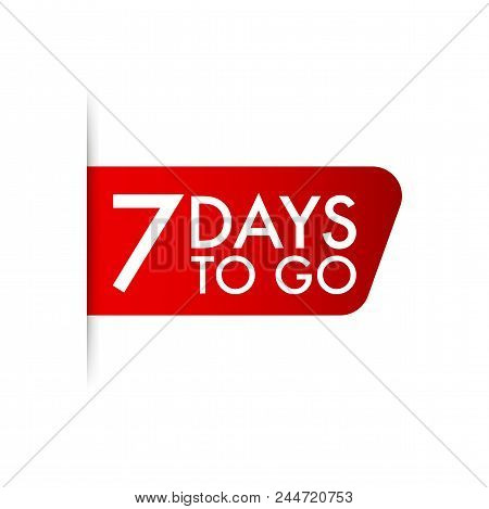 7 Days To Go. Red Ribbon On White Background Vector Stock Illustration.