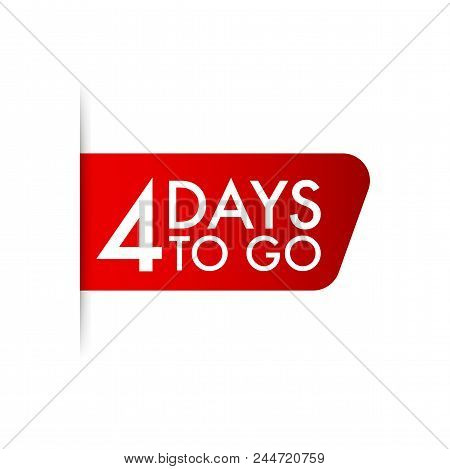 4 Days To Go. Red Ribbon On White Background Vector Stock Illustration.