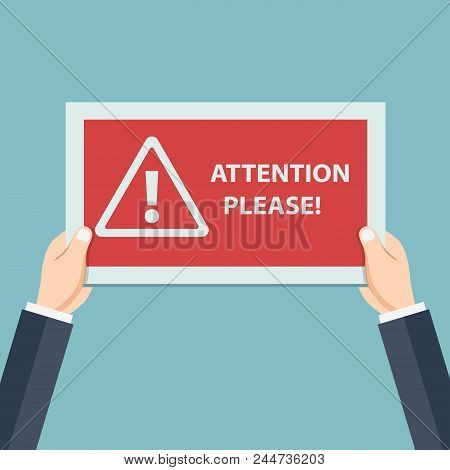 Attention Please Concept Of Important Announcement. Human Hands Hold Caution Red Sign And Banner To
