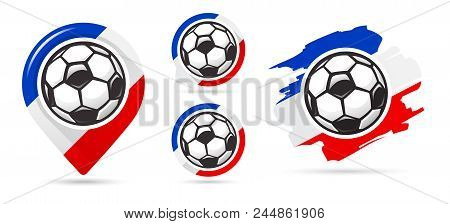 French Football Vector Icons. Soccer Goal. Set Of Football Icons. Football Map Pointer. Football Bal