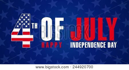 July 4th, Happy Independence Day Of Usa Stars Poster. Happy Fourth Of July, Blue Vector Greeting Car