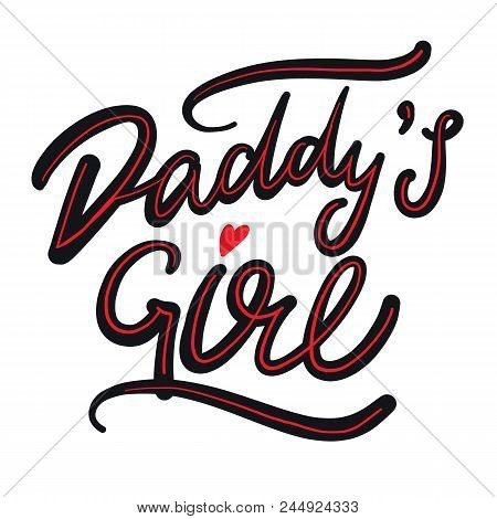 Daddy's Girl Modern Hand Lettering.