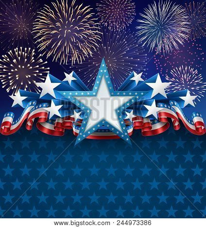 Patriotic Background With Star Shape Banner, Fireworks And Ribbons, Eps 10, Contains Transparency.
