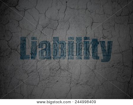 Insurance Concept: Blue Liability On Grunge Textured Concrete Wall Background