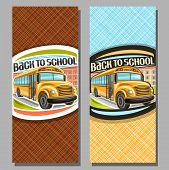 Vector vertical banners for School Bus, orange schoolbus with open door awaiting junior student, logo with cartoon bus on background of college building with original typeface for words back to school poster