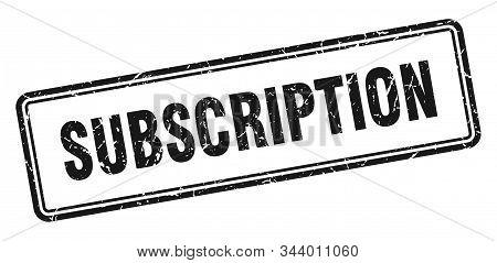 Subscription Stamp. Subscription Square Black Grunge Sign