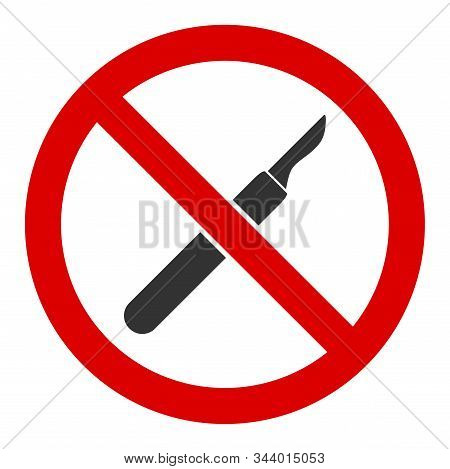 No Scalpel Vector Icon. Flat No Scalpel Symbol Is Isolated On A White Background.