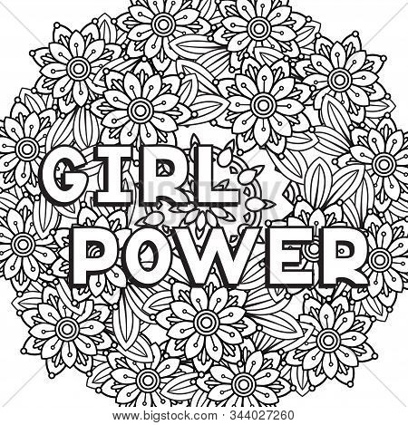 Girl Power Phrase. Feminism Quote And Woman Motivational Slogan. Isolated On White Background. Black