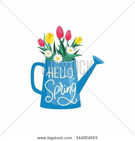 Blooming Flowers In Watering Can With Hello Spring Text