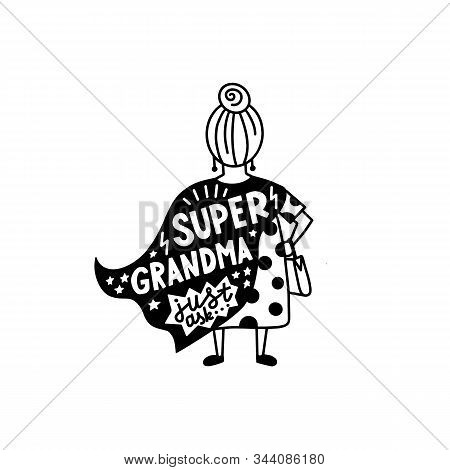Super Grandma Graphic Lettering. Funny Greetings Lettering Isolated On White. Typographic For Card,