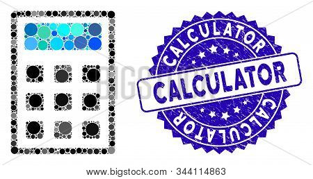 Mosaic Calculator Icon And Grunge Stamp Seal With Calculator Phrase. Mosaic Vector Is Composed With