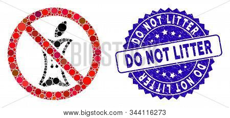 Collage Do Not Litter Icon And Grunge Stamp Seal With Do Not Litter Phrase. Mosaic Vector Is Created