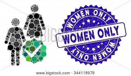 Mosaic Women Only Icon And Corroded Stamp Seal With Women Only Phrase. Mosaic Vector Is Designed Wit