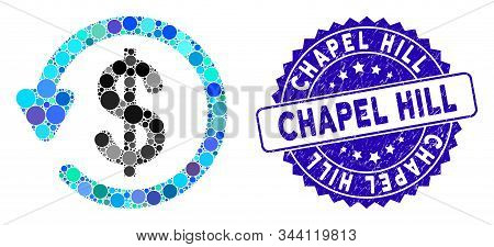Collage Refund Icon And Grunge Stamp Seal With Chapel Hill Text. Mosaic Vector Is Composed With Refu