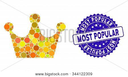 Collage Gold Crown Icon And Corroded Stamp Seal With Most Popular Phrase. Mosaic Vector Is Formed Wi