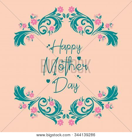 Poster Design For Happy Mother Day, With Elegant Style Leaf And Floral Frame. Vector