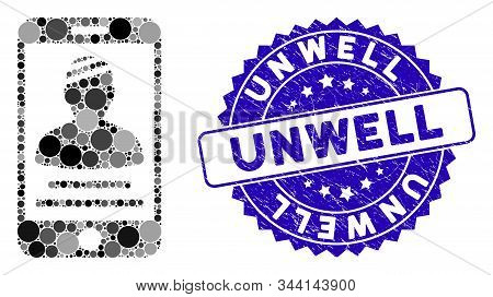 Mosaic Patient Mobile Icon And Grunge Stamp Seal With Unwell Text. Mosaic Vector Is Composed With Pa
