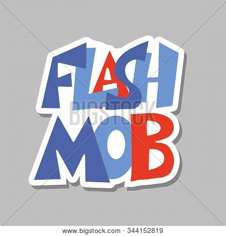 Flashmob Sticker. Flash Mob Emblem. Vector Illusatrtion.