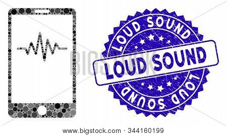 Mosaic Mobile Signal Graph Icon And Grunge Stamp Seal With Loud Sound Caption. Mosaic Vector Is Comp