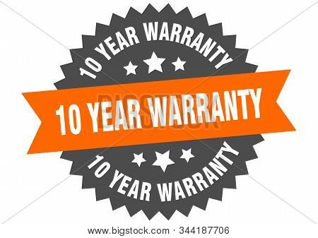 10 Year Warranty Sign. 10 Year Warranty Orange-black Circular Band Label