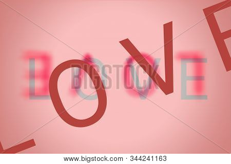 Love Words In Three Styles, One Frame, Blurred, Reflect, Exaggerating Effect. Concepts For Love, Val