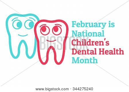 February Is National Childrens Dental Health Month. Template For Background, Banner, Card, Poster Wi