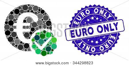 Mosaic Euro Only Icon And Grunge Stamp Seal With Euro Only Phrase. Mosaic Vector Is Created With Eur