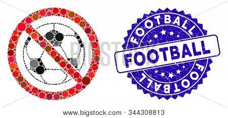 Mosaic No Football Icon And Rubber Stamp Watermark With Football Text. Mosaic Vector Is Designed Fro