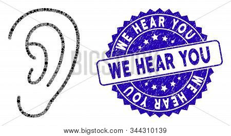 Mosaic Hear Icon And Rubber Stamp Seal With We Hear You Phrase. Mosaic Vector Is Designed From Hear