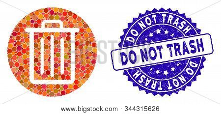 Mosaic Trash Icon And Grunge Stamp Seal With Do Not Trash Text. Mosaic Vector Is Created With Trash