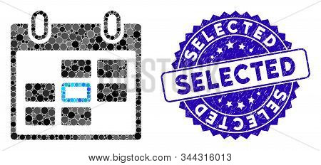 Collage Selected Calendar Day Icon And Corroded Stamp Seal With Selected Caption. Mosaic Vector Is C