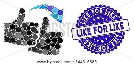 Collage Like For Like Icon And Rubber Stamp Seal With Like For Like Phrase. Mosaic Vector Is Formed