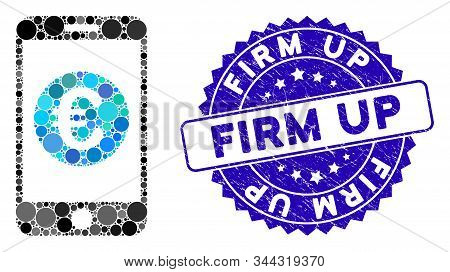 Mosaic Euro Mobile Balance Icon And Rubber Stamp Seal With Firm Up Caption. Mosaic Vector Is Compose