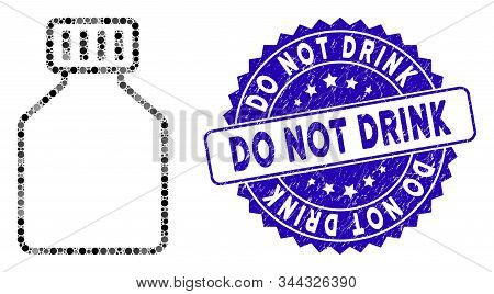 Mosaic Phial Icon And Rubber Stamp Seal With Do Not Drink Phrase. Mosaic Vector Is Formed From Phial